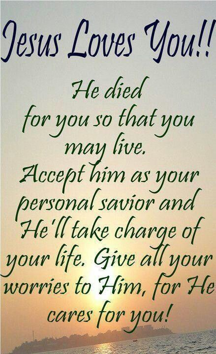 Jesus Loves You John 6060 Accept Jesus Into Your Heart And Into Magnificent Jesus Quotes About Love