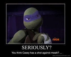 You tell em Donnie! Casey has no chance!!!!!