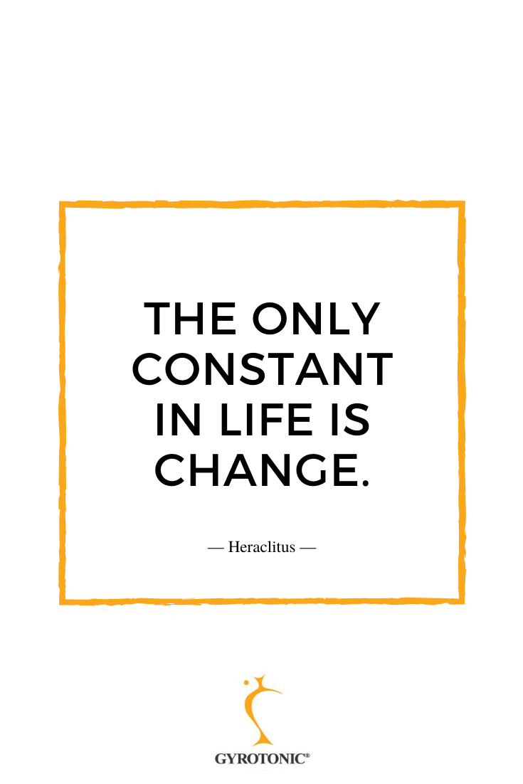 The Only Constant In Life Is Change Movement Quotes Inspirational Quotes Life Quotes