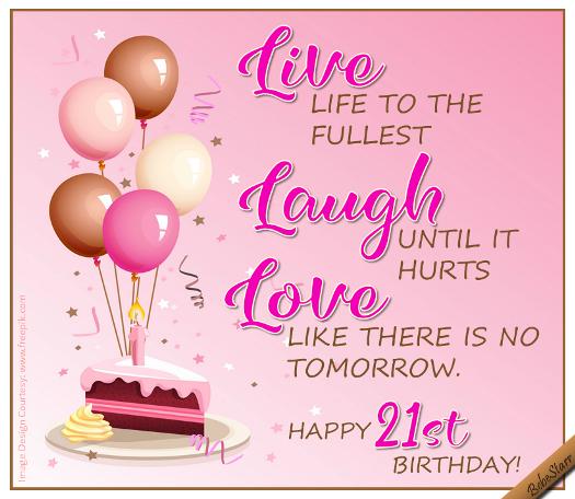 Birthday 21st 21st Birthday Quotes 21st Birthday Cards 21st Birthday Wishes