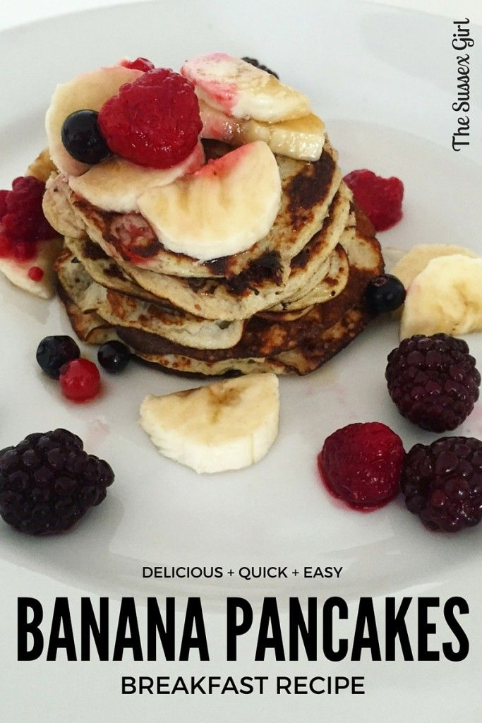 Quick Breakfast Banana Pancakes - The Sussex Girl