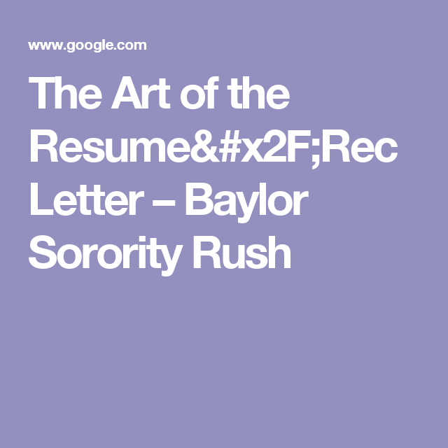 The Art Of The ResumeRec Letter  Baylor Sorority Rush  Rush