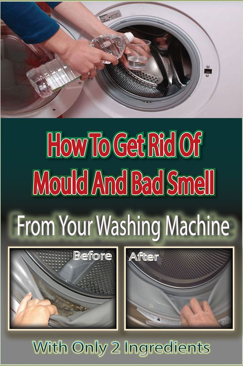 How To Get Rid Of Mould And Bad Smell From Your Washing Machine With Only 2 Ingredients Get Rid Of Mold Washing Machine Washing Machine Smell