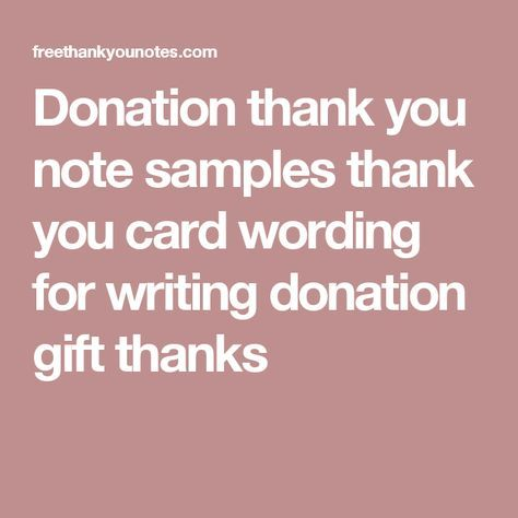 Donation thank you note samples thank you card wording for writing - thank you notes for donation