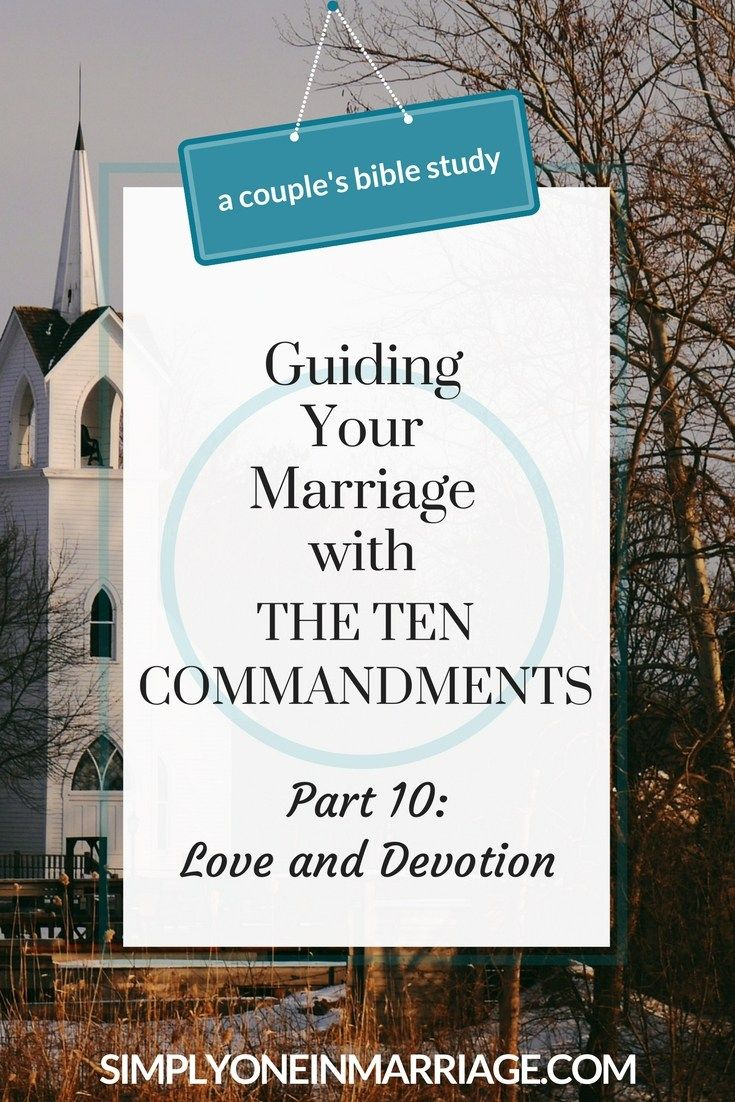 GUIDING YOUR MARRIAGE WITH THE TEN COMMANDMENTS - Part 10