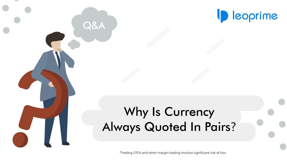 Currency Pairs Are Quoted As Such Because A Currency Is Only