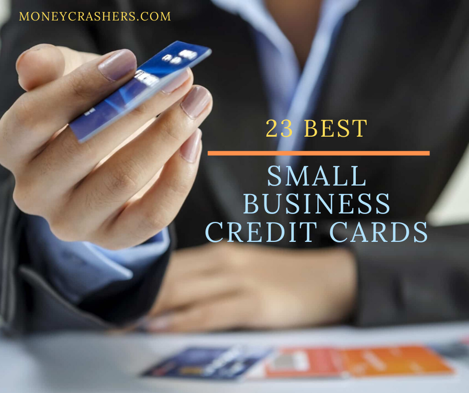 22 Best Small Business Credit Cards Of 2021 Reviews Comparison Small Business Credit Cards Business Credit Cards Credit Card Consolidation