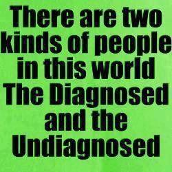 Diagnosed and Undiagnosed