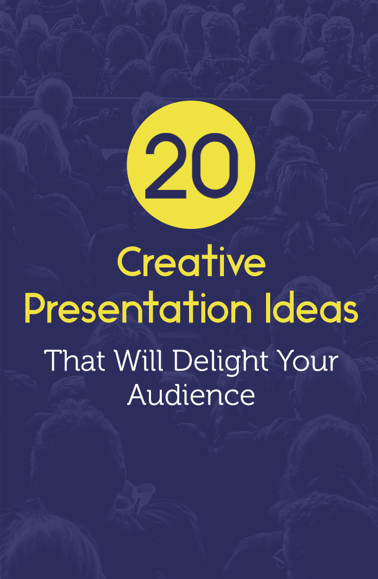 100+ Creative Presentation Ideas That Will Delight Your