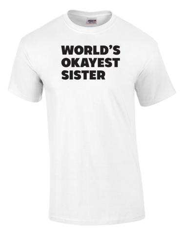 World's Okayest Sister Printed Tee