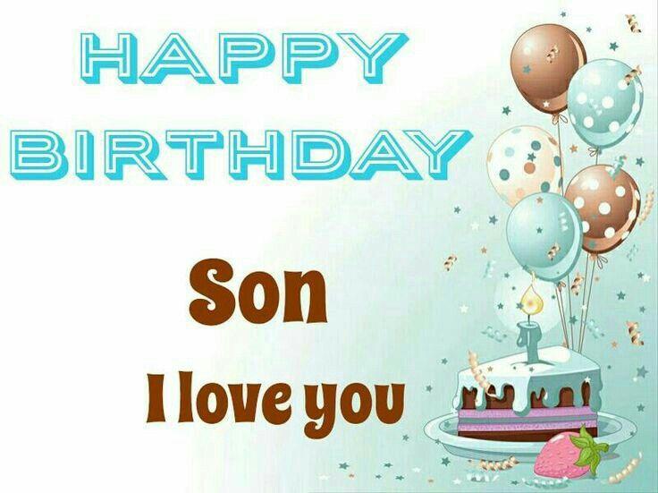 Happy Birthday Son I Love You Birthdays Happy Birthday Son