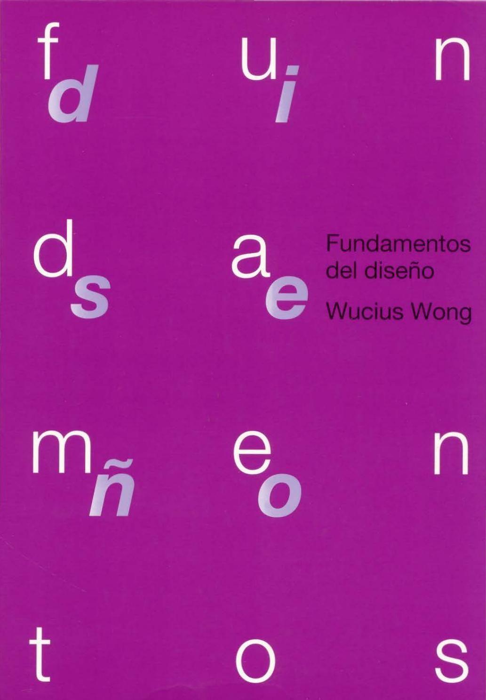 Wucius Wong Fundamentos Del Diseño Disenos De Unas Diseño De Libros Fundamentos De Diseño