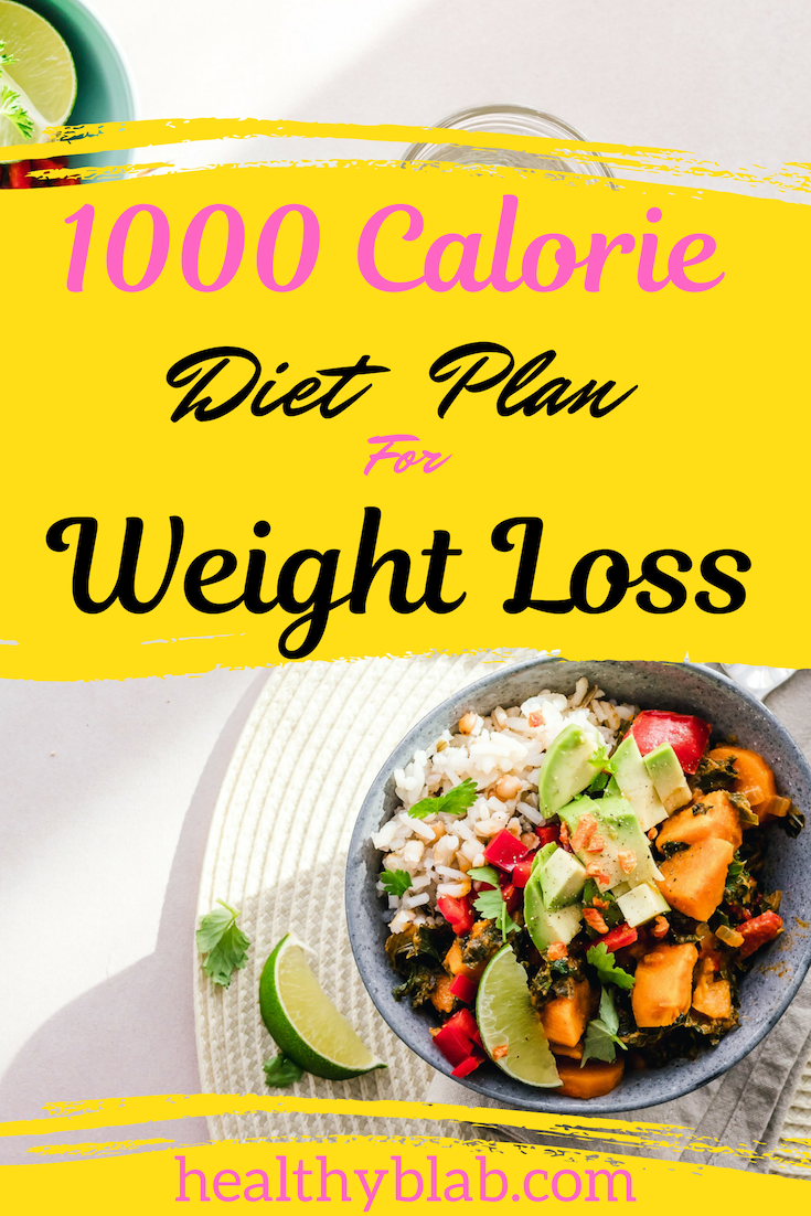 Photo of 1000 Calorie Diet Plan For Weight Loss – Healthy Blab