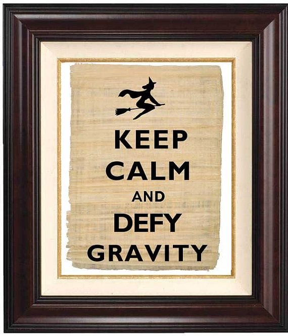Keep calm and defy gravity print Keep calm and carry by DigiMarthe ...