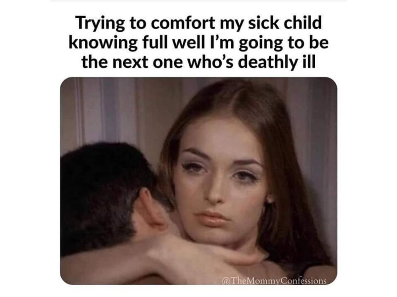 10 Hysterical Memes About How Your Kid Is Definitely Getting You Sick Sick Kids Quotes Sick Meme Mom Humor