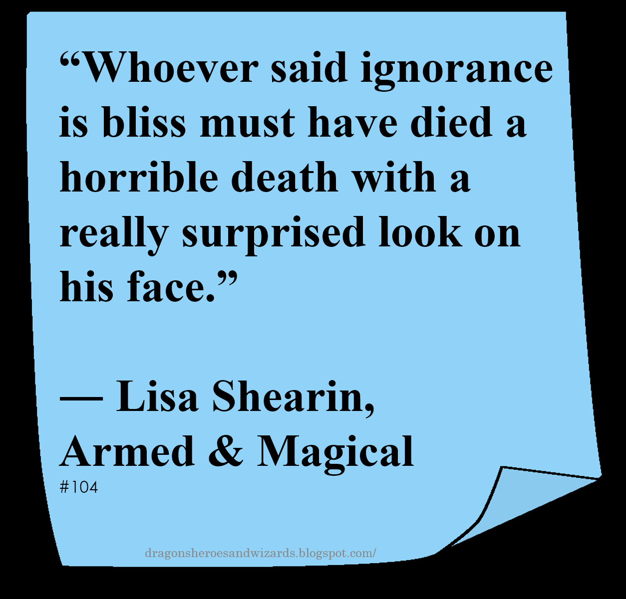 Lisa Shearin Quotes Author Of Magic Lost Trouble Found Wise Inspirational Quotes Quotes Funny Google Searches
