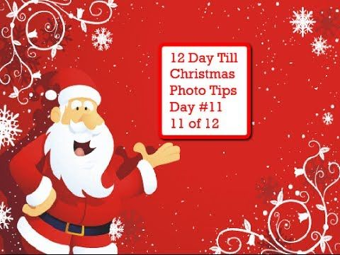 12 Days Till Christmas Tips Day 11 So 2 More Days Now  Make sure you take various photos of all the friends and Family throughout the day. Starting from the morning till the end of the festivities. Contact me after the holidays and I will show you how to make a special Montage video of your best photos from your special day! Connect with me on FB  http://facebook.om/710markbaker