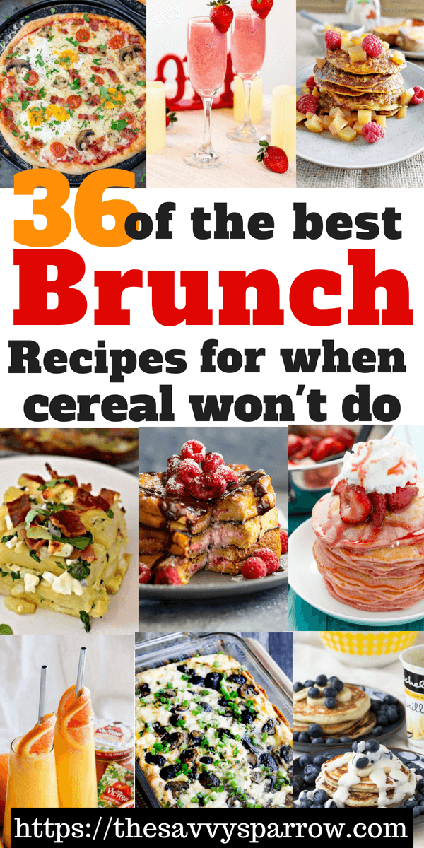 36 Of The Best Brunch Recipes For When Cereal Just Won T Do