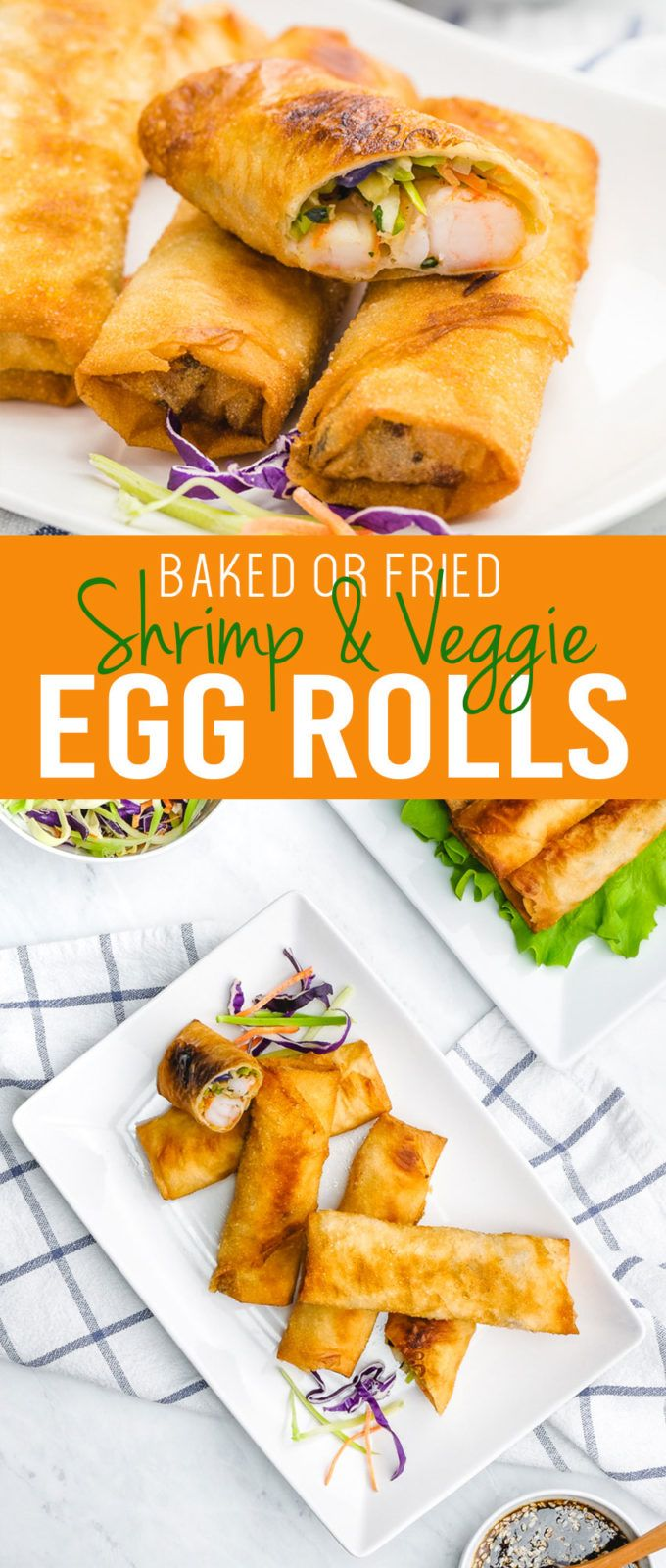 Baked or Fried Shrimp and Veggie Egg Rolls #eggrolls