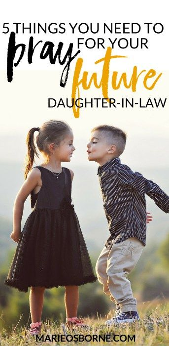 5 Things You Need To Pray For Your Future Daughter In Law Future Daughter Prayers For Children Prayer For Daughter
