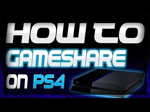 How To Gameshare Ps4