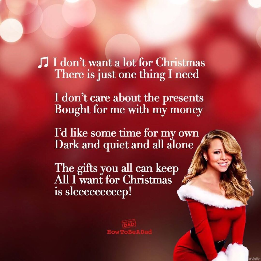 The Parent Remix Of All I Want For Christmas Is You Things I Want All I Want Parenting Quotes
