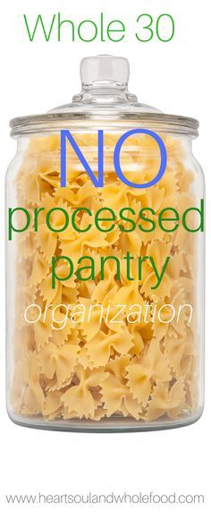 Whole 30 no processed food pantry recipe ideas for meal planning starting a whole 30 challenge or working toward less processed food great ways to start pantry organization and get a whole foods pantry forumfinder Gallery