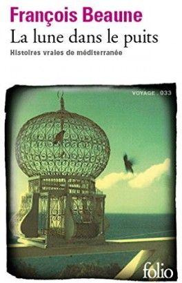 Decouvrez La Lune Dans Le Puits De Francois Beaune Sur Booknode La Communaute Du Livre Histoires Vraies Lune Histoires