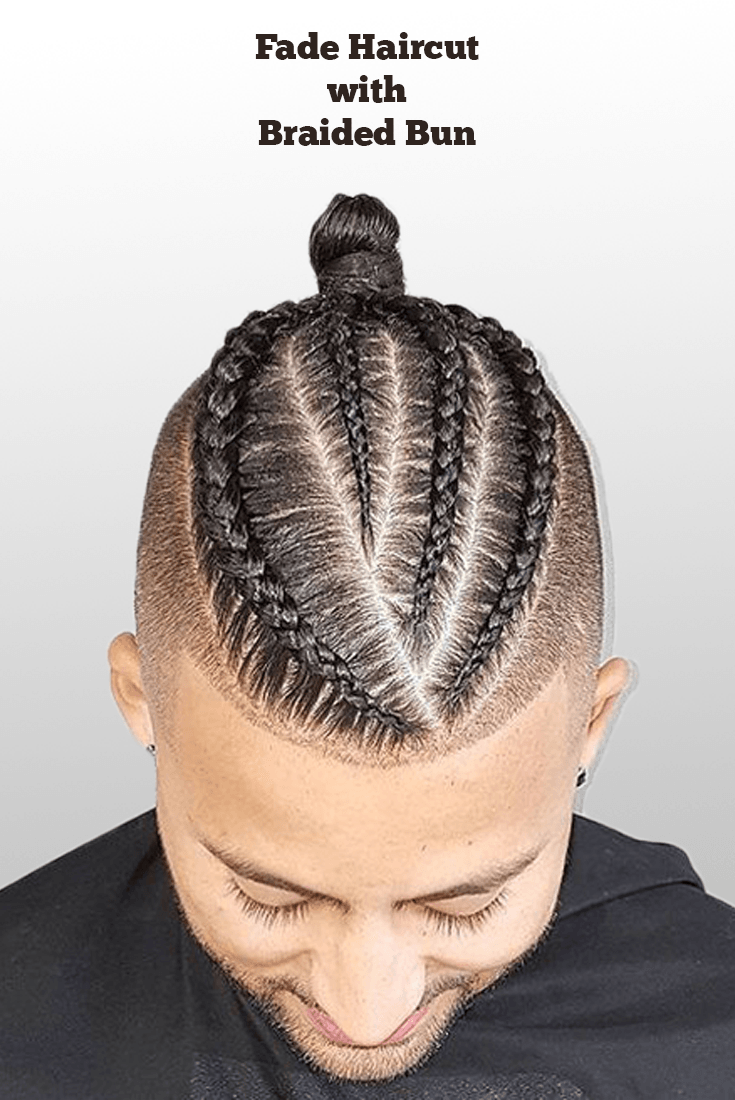 best fade haircut combination with braided bun for men