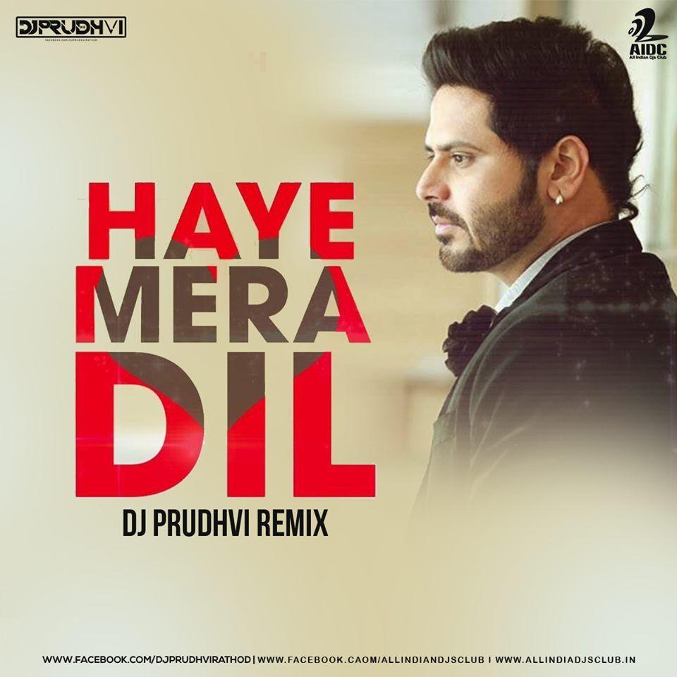 Haye Mera Dil Remix Alfaaz Dj Prudhvi Aidc Remix Bollywood Music Dj Download