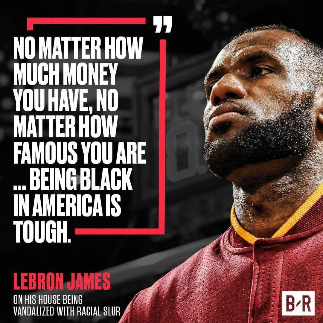 Being Black In America Is Tough Lebron James Quote Lebron