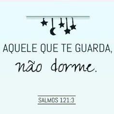 Aquele Que Te Guarda Não Dorme Frases God Word Of God E Frases