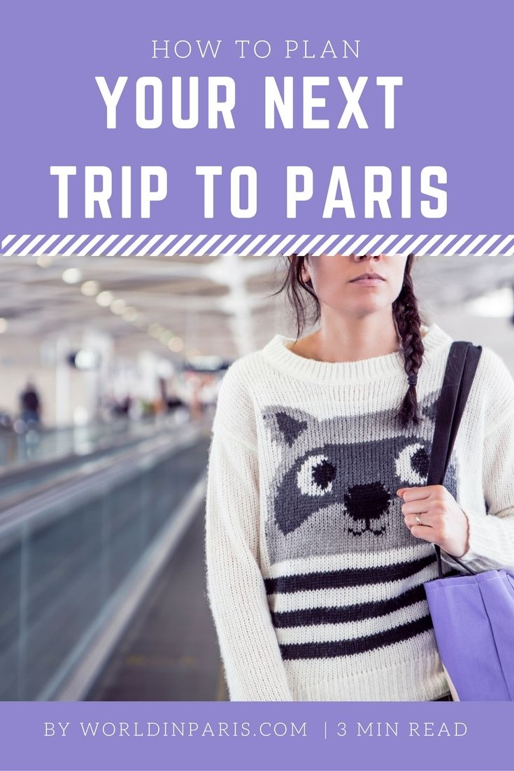 how to plan your next trip to paris france travel planner and