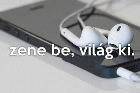 zenéről szóló idézetek Zene be, világ ki!!**
