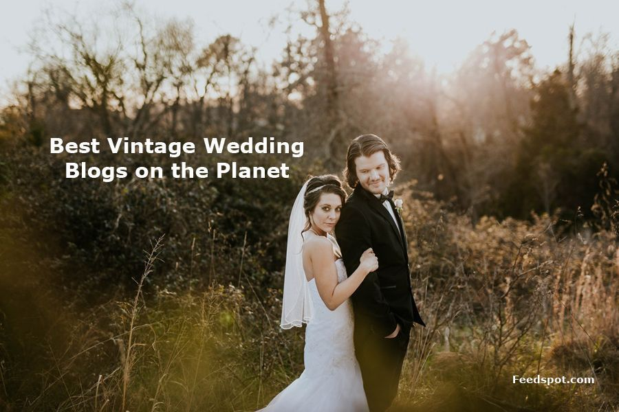 Top 10 Vintage Wedding Blogs And Websites To Follow In 2019 Fun Wedding Photography Marriage Goals Wedding Poses