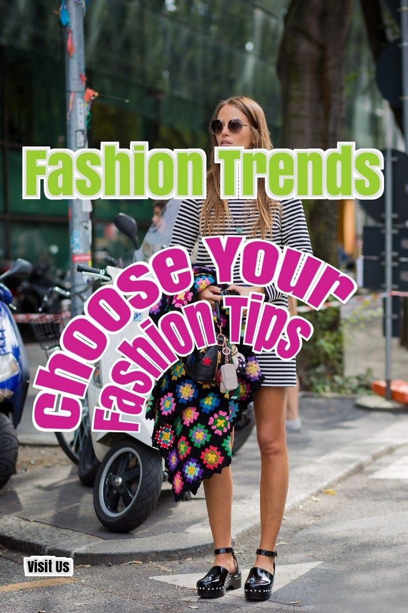 Fashion Tips You Should Definitely Check Out  Fashion Trends
