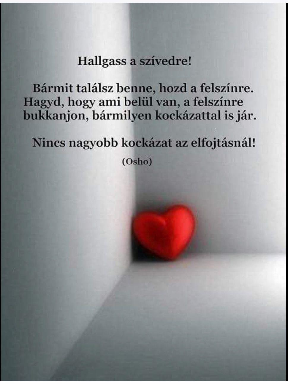 Hallgass a szívedre...♡