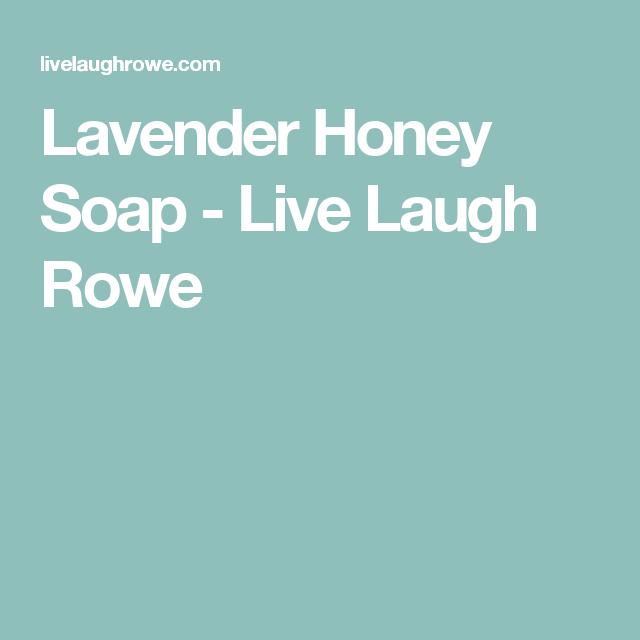 Lavender Honey Soap - Live Laugh Rowe