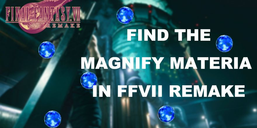 How To Find Magnify Materia In Final Fantasy VII Remake in