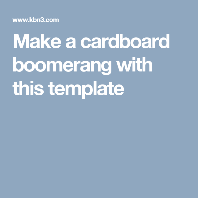 Make A Cardboard Boomerang With This Template Projects For Kids