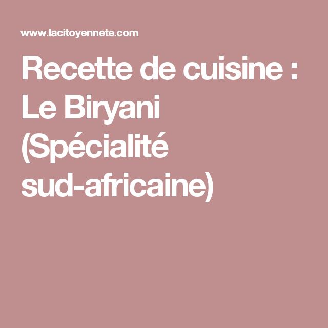 Recette De Cuisine Le Biryani Specialite Sud Africaine