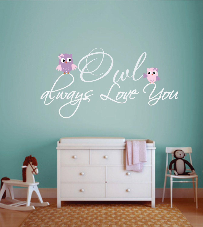 Owl Vinyl Wall Decal, Owl Decor, Owl Always Love You