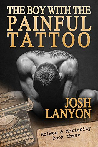 The Boy With The Painful Tattoo Holmes Moriarity 3 By Lanyon