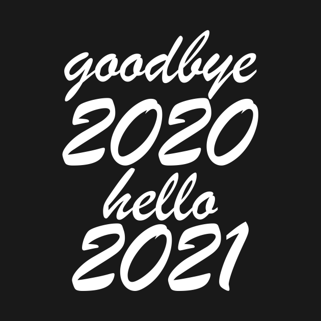 Check Out This Awesome Goodbye 2020 Hello 2021 Happy New Years Design On Teepublic