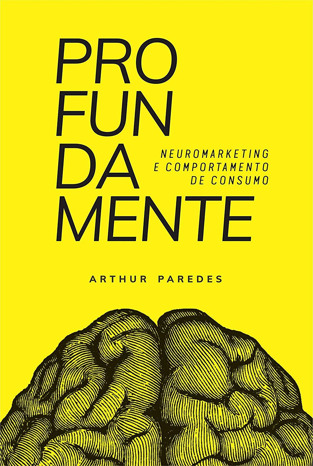 Profundamente Neuromarketing E Comportamento De Consumo Ebook