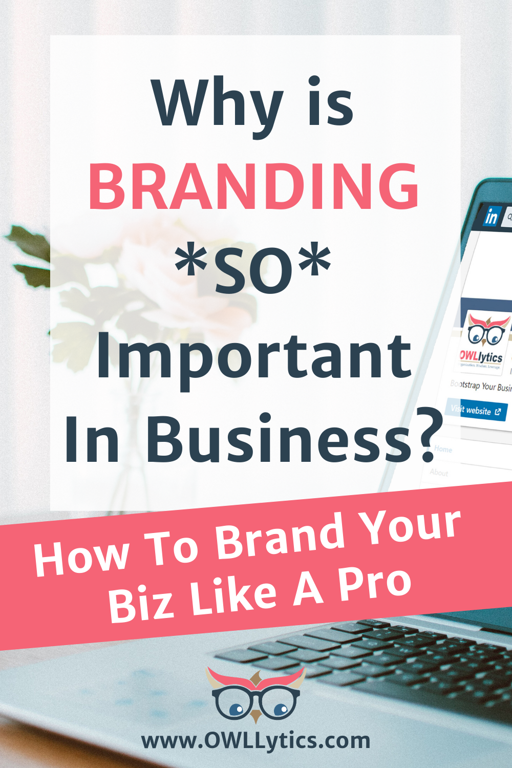 Why Is Branding So Important In Business How To Brand Your Biz Like A Pro In 2020 Branding Small Business Tips Business