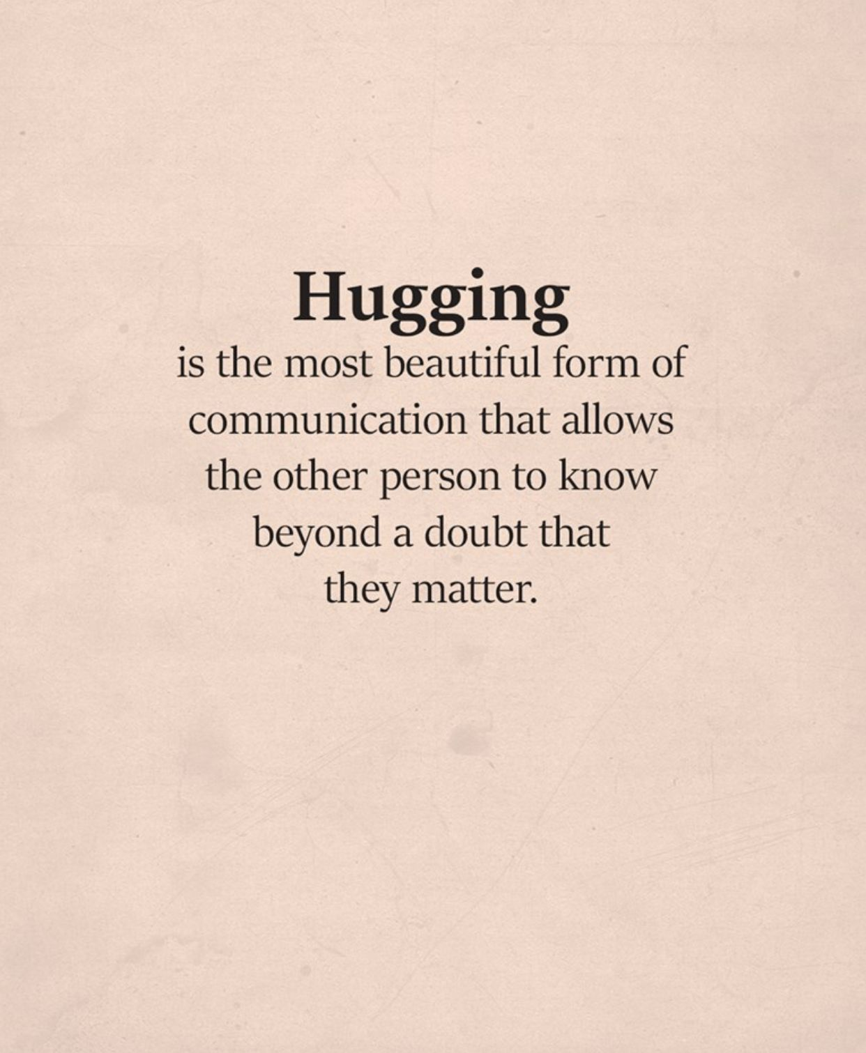 Affection s so important  Hug quotes, Sweet romantic quotes, Need