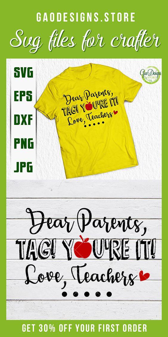 Download Dear Parents tag! You're it! love, teachers Svg, End of ...