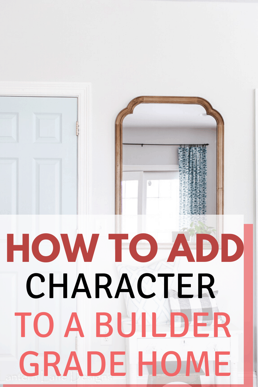 Easy ways to add character to your builder grade home. I listed some easy and affordable ways to add character and interest to your home decor with easy DIY projects. #decoratingideas #homedecor #diy