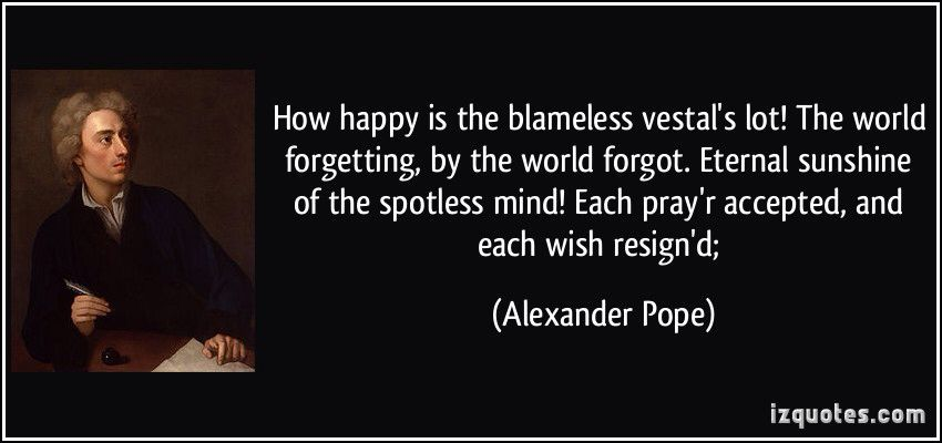Alexander Pope Eternal Sunshine Of The Spotless Mind Quotes For